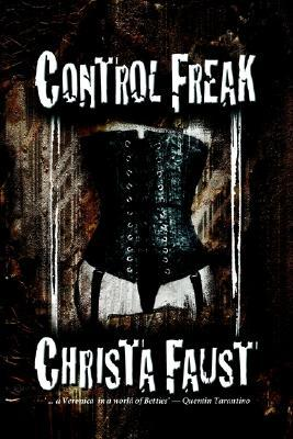 Control Freak by Christa Faust