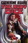 The Ruby Dice (Saga of the Skolian Empire, #12)