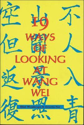 19 Ways of Looking at Wang Wei by Wang Wei