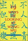 19 Ways of Looking at Wang Wei
