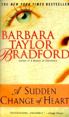 A Sudden Change of Heart by Barbara Taylor Bradford