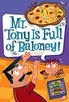 Mr. Tony Is Full of Baloney! (My Weird School Daze Series #11)