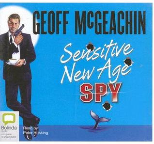 Sensitive New Age Spy by Geoffrey McGeachin
