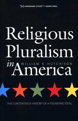 Religious Pluralism in America by William R. Hutchison