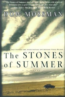 Stones of Summer by Dow Mossman