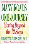 Many Roads, One Journey: Moving Beyond the 12 Steps