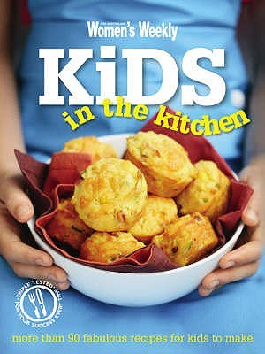 The Australian Women's Weekly Kids In The Kitchen by Pamela Clark