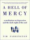 A Hell of Mercy: A Meditation on Depression and the Dark Night of the Soul