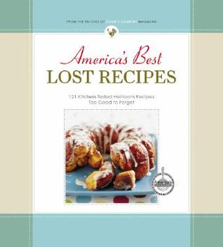America's Best Lost Recipes by Cook's Country Magazine