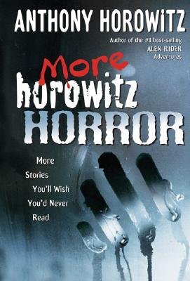 More Horowitz Horror by Anthony Horowitz