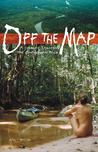 Off the Map: A Journey Through the Amazonian Wild