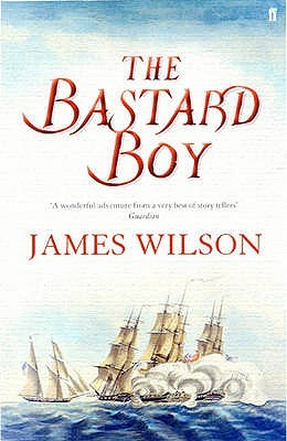 The Bastard Boy by James Wilson