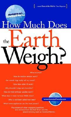 How Much Does the Earth Weigh (Marshall Brain's How Stuff Works)