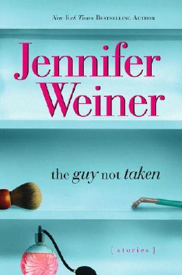 The Guy Not Taken: An eShort Story by Jennifer Weiner