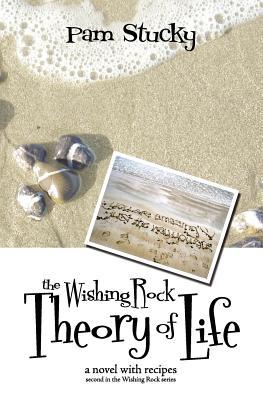 The Wishing Rock Theory of Life by Pam Stucky