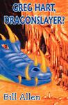 Greg Hart, Dragonslayer? (Out of print)