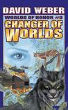 Changer of Worlds (Worlds of Honor, #3)