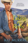 Taking The Reins (Roped & Wrangled, #1)