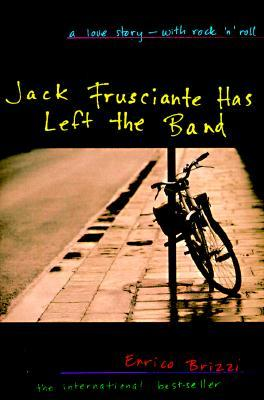 Jack Frusciante Has Left the Band by Enrico Brizzi