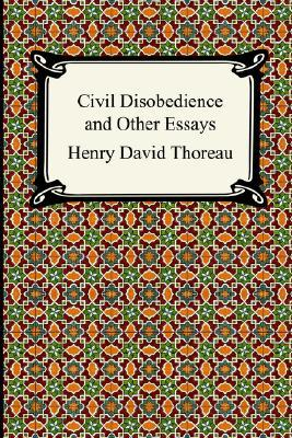 Civil Disobedience and Other Essays (Collected Essays)