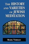The History and Varieties of Jewish Meditation