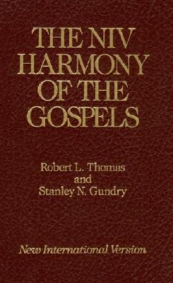 The NIV Harmony of the Gospels by Stanley N. Gundry