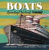 Boats: Speeding! Sailing! Cruising! (Things That Go! Series (Book 5))
