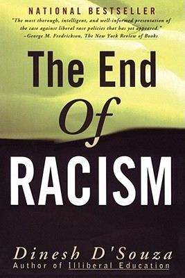 The End of Racism by Dinesh D'Souza