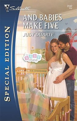 And Babies Make Five (The Baby Chase, #5) by Judy Duarte