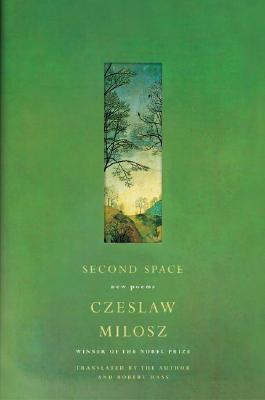 Second Space by Czesław Miłosz
