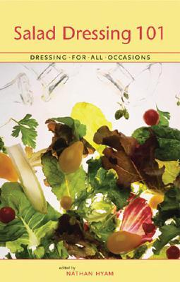Salad Dressings 101: Dressing for All Occasions
