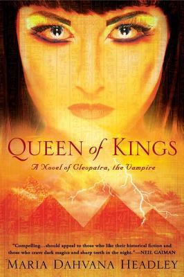 Queen of Kings: A Novel of Cleopatra, the Vampire