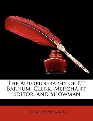 The Autobiography of P.T. Barnum by Phineas Barnum