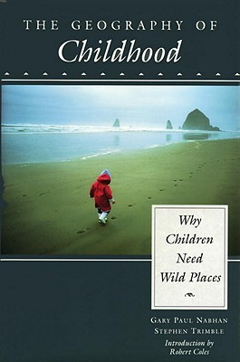 The Geography of Childhood by Gary Paul Nabhan
