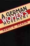 A German Women's Movement: Class and Gender in Hanover, 1880-1933
