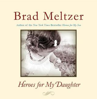 Heroes for My Daughter by Brad Meltzer