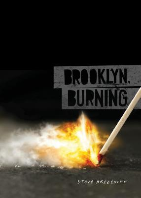 Brooklyn, Burning by Steve Brezenoff