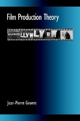 Film Production Theory (SUNY Series Cultural Studies in Cinema/Video)