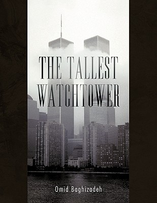 The Tallest Watchtower by Omid Baghizadeh