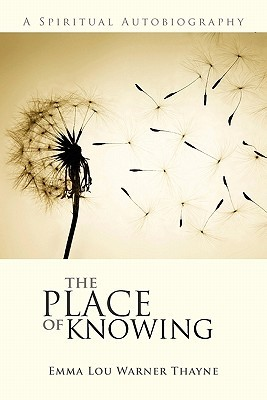 The Place of Knowing by Emma Lou Warner Thayne