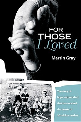 For Those I Loved by Martin Gray
