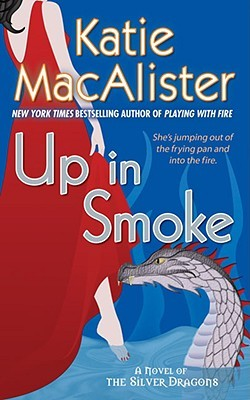 Up In Smoke (Silver Dragons #2)  - Katie MacAlister