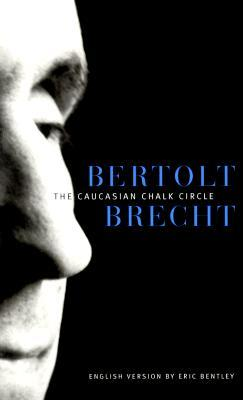 The Caucasian Chalk Circle by Bertolt Brecht