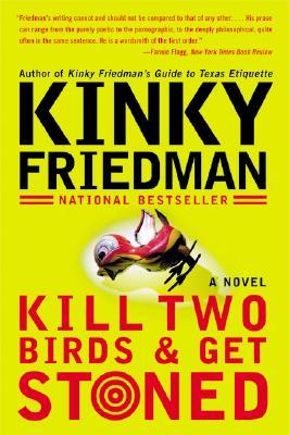 Kill Two Birds and Get Stoned by Kinky Friedman