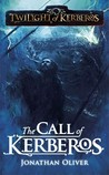 The Call of Kerberos (Twilight of Kerberos, #5)