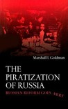 The Piratization of Russia: Russian Reform Goes Awry