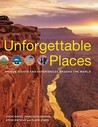 Unforgettable Places: Unique Sites and Experiences Around the World