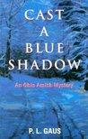 Cast A Blue Shadow (Ohio Amish Mystery, #4)