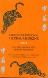 Chinese Traditional Herbal Medicine Vol. II Materia Medica & Herbal Resource