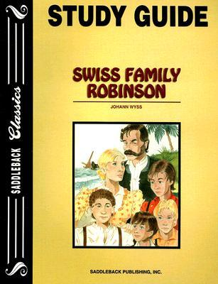 Swiss Family Robinson Study Guide by Laurel and Associates